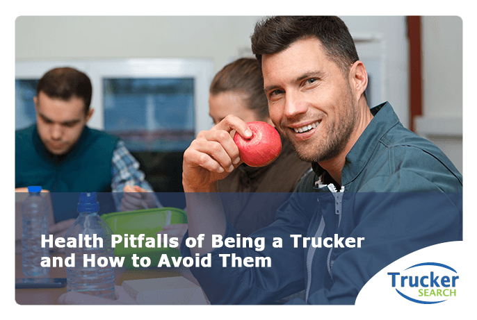 health-pitfalls-of-being-a-trucker-and-how-avoid-them