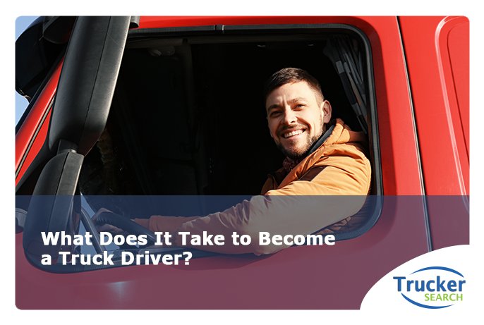 what-does-it-take-to-become-a-truck-driver
