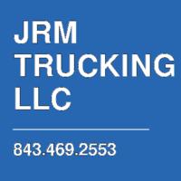 JRM TRUCKING LLC