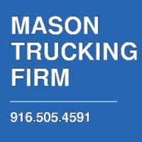 MASON TRUCKING FIRM