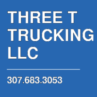 THREE T TRUCKING LLC