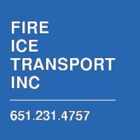 FIRE  ICE TRANSPORT INC