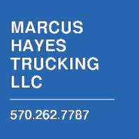 MARCUS HAYES TRUCKING LLC