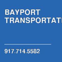 BAYPORT TRANSPORTATION