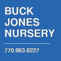 BUCK JONES NURSERY