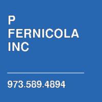 P FERNICOLA INC