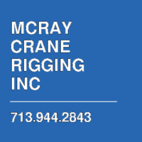 MCRAY CRANE  RIGGING INC