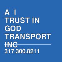 A  I TRUST IN GOD TRANSPORT INC