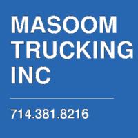MASOOM TRUCKING INC