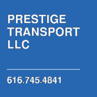 PRESTIGE TRANSPORT LLC