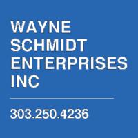 WAYNE SCHMIDT ENTERPRISES INC