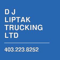 D J LIPTAK TRUCKING LTD