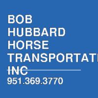 BOB HUBBARD HORSE TRANSPORTATION INC