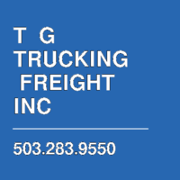 T  G TRUCKING  FREIGHT INC
