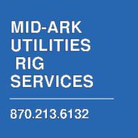 MID-ARK UTILITIES  RIG SERVICES
