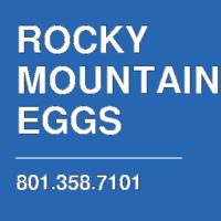 ROCKY MOUNTAIN EGGS