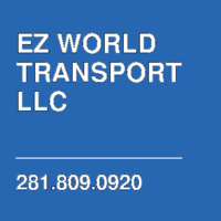 EZ WORLD TRANSPORT LLC