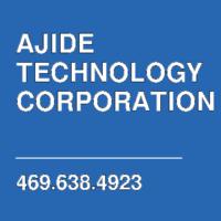 AJIDE TECHNOLOGY CORPORATION