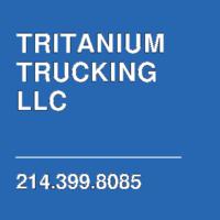 TRITANIUM TRUCKING LLC