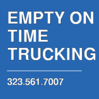 EMPTY ON TIME TRUCKING