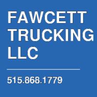 FAWCETT TRUCKING LLC